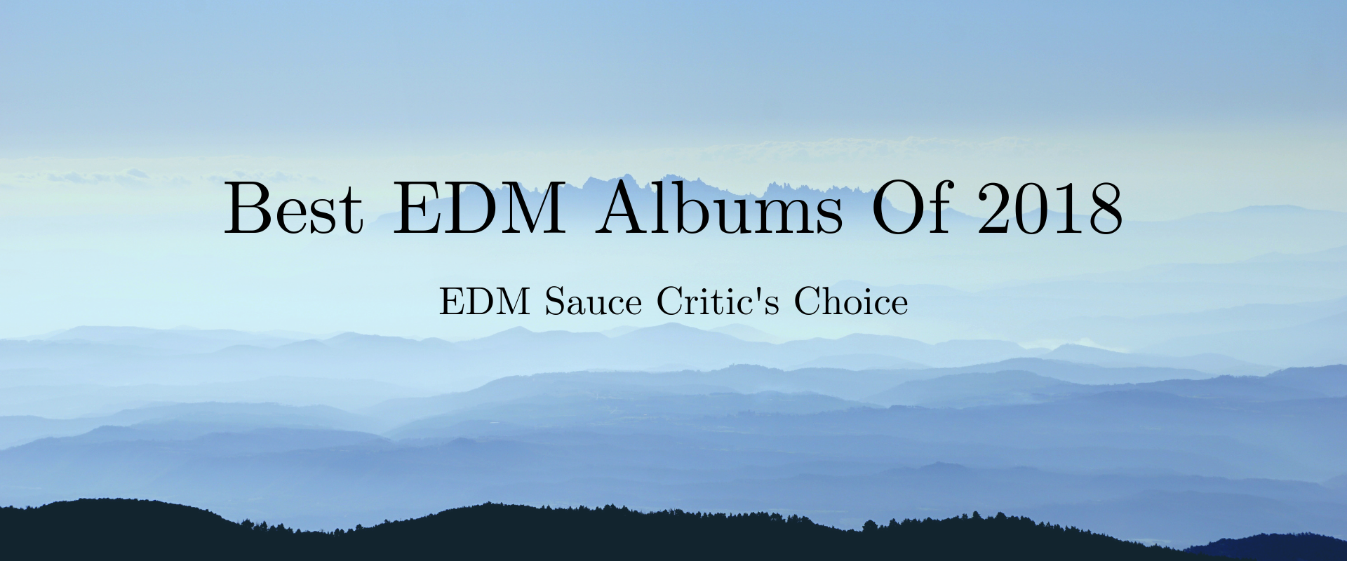 Best EDM Albums Of The Year 2018: EDM Sauce Critic's Choice | Ravers